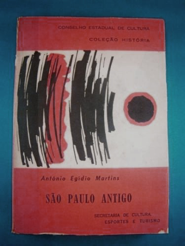 so-paulo-antigo-1554-a-1910-antnio-egidio-martins-17371-MLB20136067613_072014-O